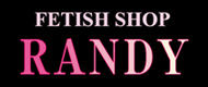 「フェティッシュかつマニアック そしてレアな品揃え FETISH SHOP RANDY」